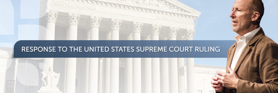 Response to the United States Supreme Court Ruling