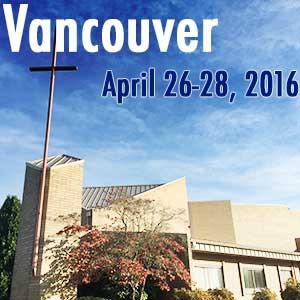 Vancouver - April 26-28, 2016